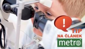 TIP NA ČLÁNEK: Deník METRO upozorňuje na zanedbávání očních prohlídek u dětí